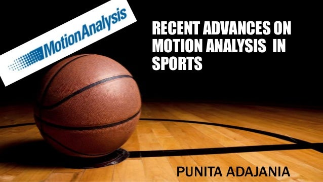 Recent advances on motion analysis  in sports