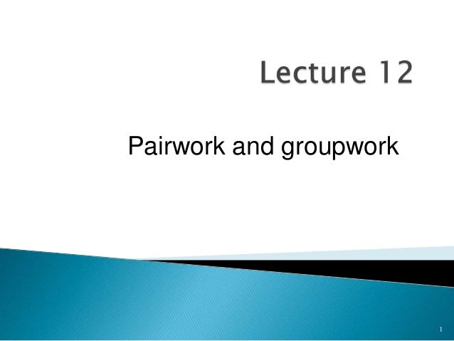 Pairwork and groupwork  1