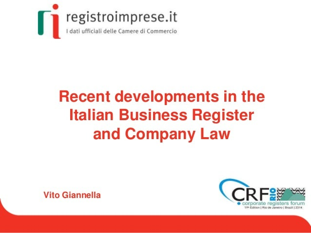 Recent developments in the Italian Business Register and Company Law Vito Giannella