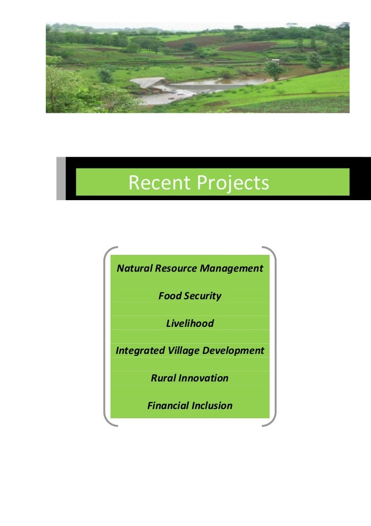 Recent ProjectsNatural Resource Management        Food Security          LivelihoodIntegrated Village Development       Ru...