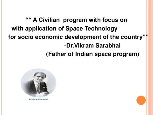 achievements of india in space research Indian space research organisation is pride of indiastarted in year 1969,and launching it first satellite aryabhata (satellite) again big brother helped indiaisro made its first biggest achievement was chandrayaan-1.