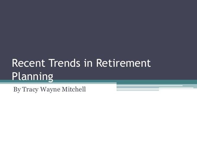 Recent Trends in Retirement Planning