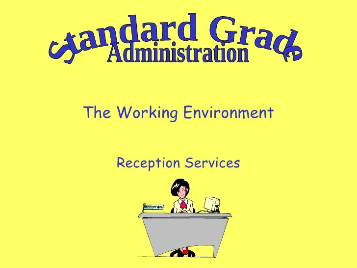The Working Environment Reception Services Standard Grade Administration