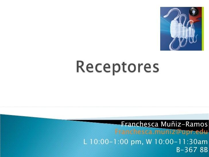 Franchesca Muñiz-Ramos [email_address] L 10:00-1:00 pm, W 10:00-11:30am B-367 8B