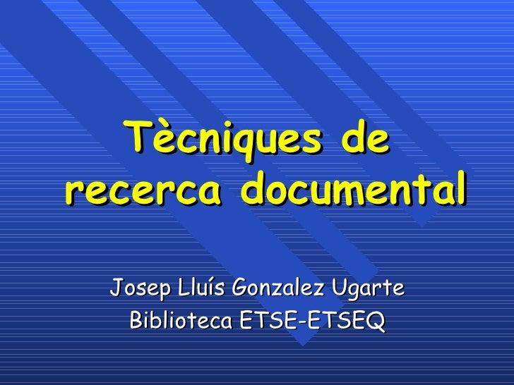 Tècniques de Recerca Documental