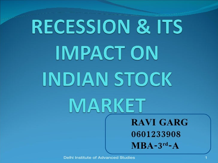 Recession & its impact on indian stk mkt final DIAS IIFL