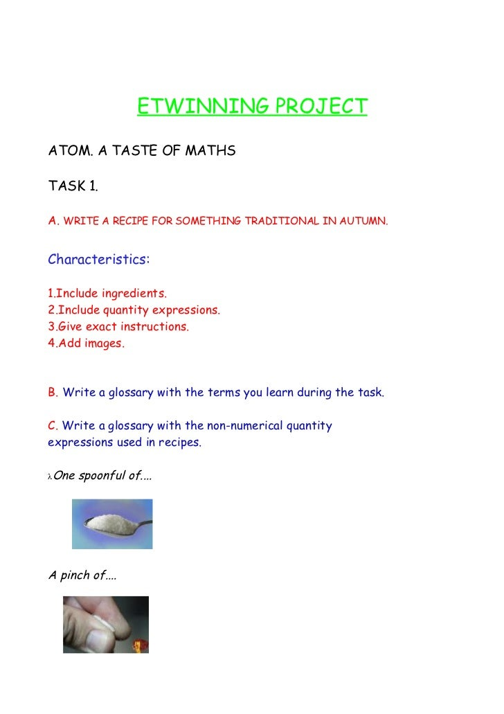 ETWINNING PROJECTATOM. A TASTE OF MATHSTASK 1.A. WRITE A RECIPE FOR SOMETHING TRADITIONAL IN AUTUMN.Characteristics:1.Incl...