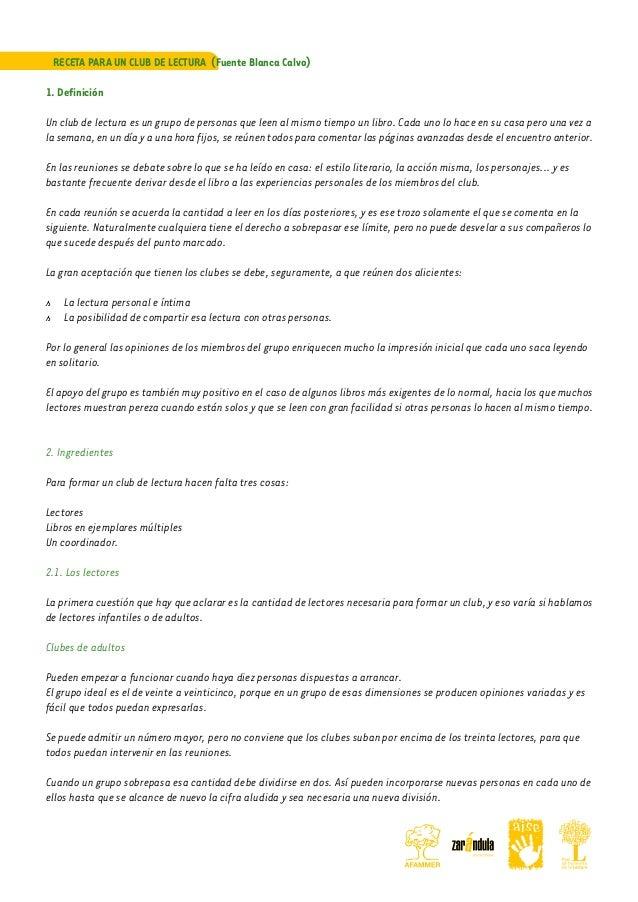 RECETA PARA UN CLUB DE LECTURA (Fuente Blanca Calvo) 1. Definición Un club de lectura es un grupo de personas que leen al ...