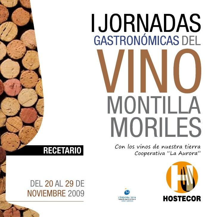 """Con los vinos de nuestra tierra     RECETARIO             Cooperativa """"La Aurora""""      DEL 20 AL 29 DE NOVIEMBRE 2009"""