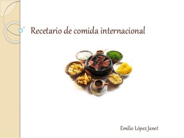 Recetario de comida internacional Emilio López Janet