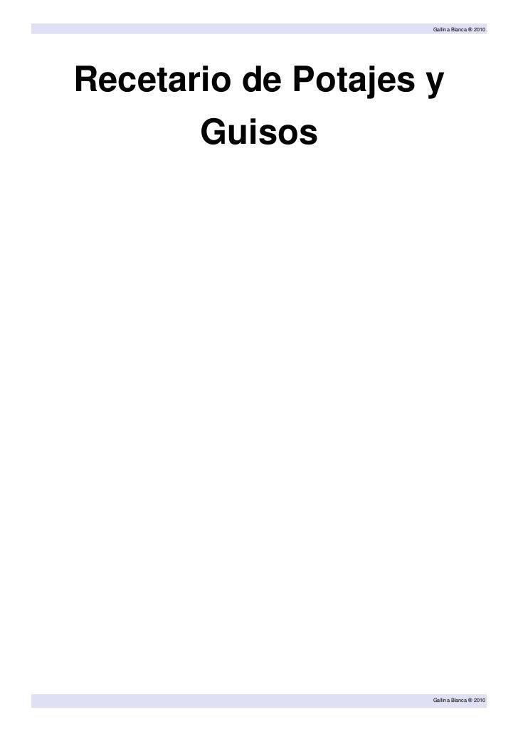 Gallina Blanca ® 2010Recetario de Potajes y       Guisos                     Gallina Blanca ® 2010