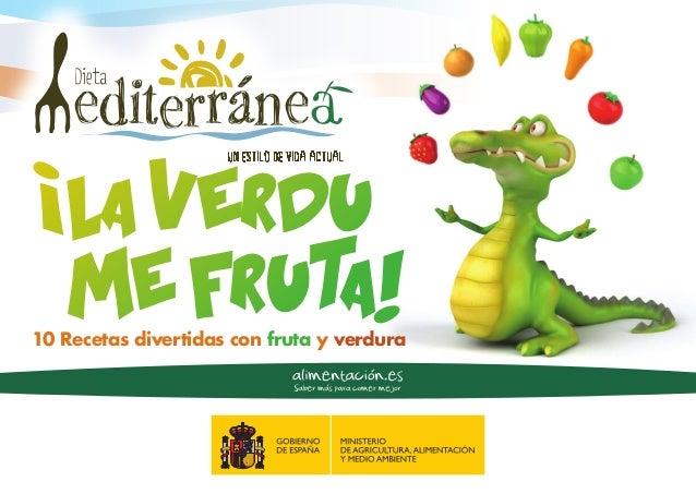 LA VERDU  ME FRUTA!  !  10 Recetas divertidas con fruta y verdura