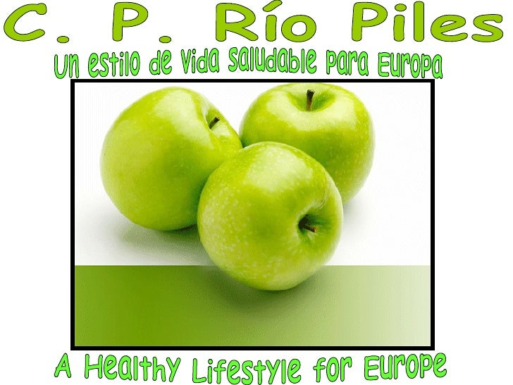 C. P. Río Piles A Healthy Lifestyle for Europe Un estilo de vida saludable para Europa