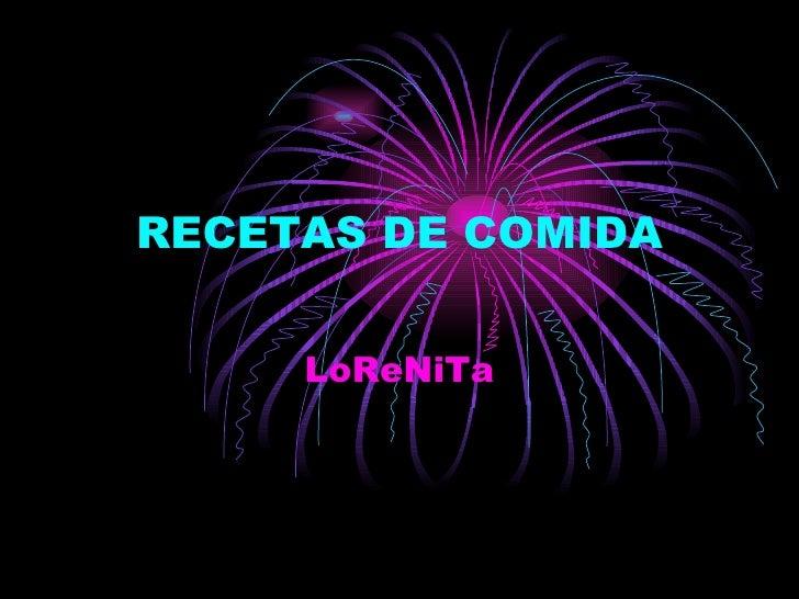 RECETAS DE COMIDA LoReNiTa