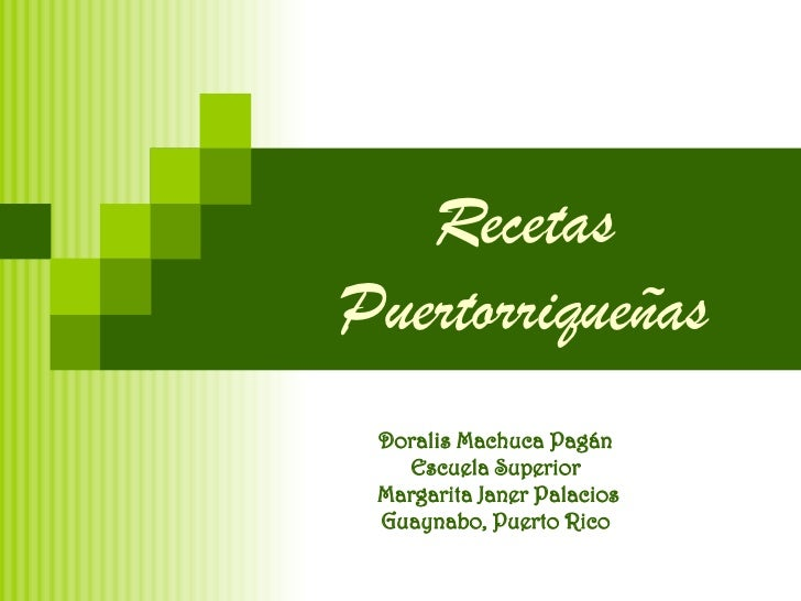 Recetas Puertorriqueñas Doralis Machuca Pagán Escuela Superior Margarita Janer Palacios Guaynabo, Puerto Rico