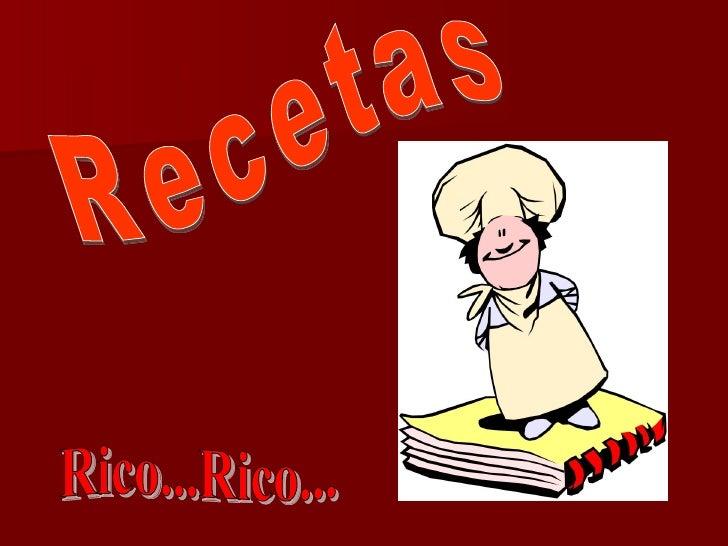 Recetas Rico...Rico...
