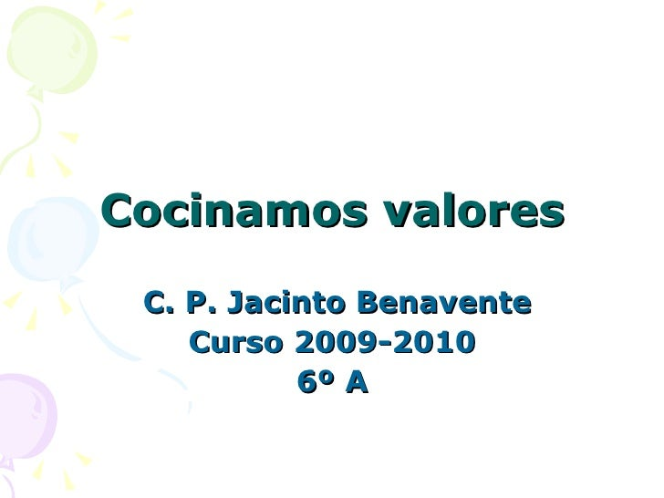 Cocinamos valores C. P. Jacinto Benavente Curso 2009-2010 6º A