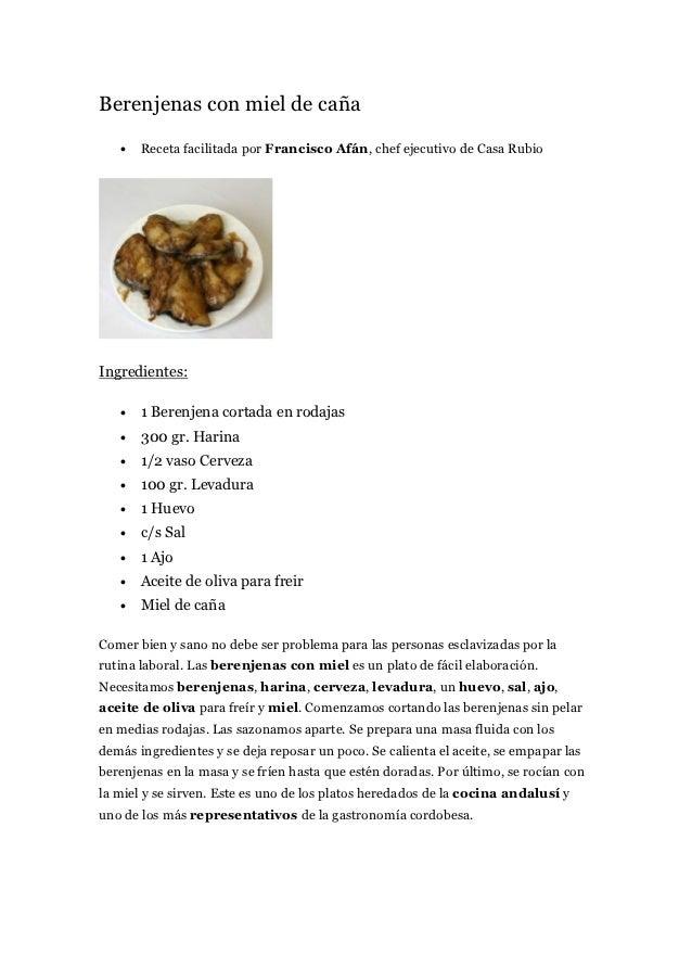 Berenjenas con miel de caña   •   Receta facilitada por Francisco Afán, chef ejecutivo de Casa RubioIngredientes:   •   1 ...