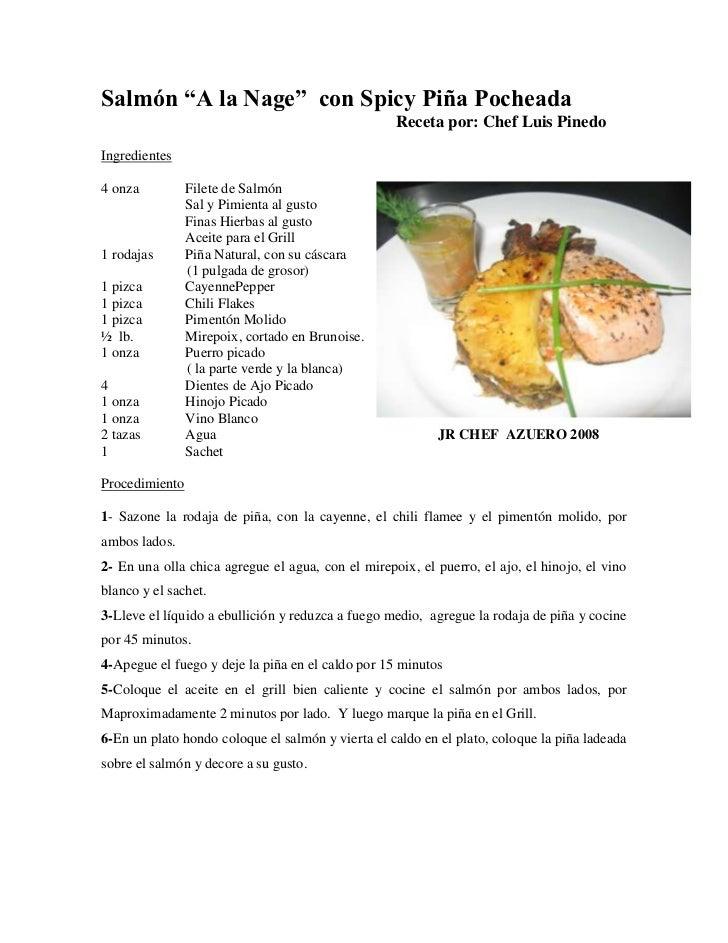 """Salmón """"A la Nage""""  con Spicy Piña Pocheada <br />Receta por: Chef Luis Pinedo<br />Ingredientes<br />293878015240004 onza..."""