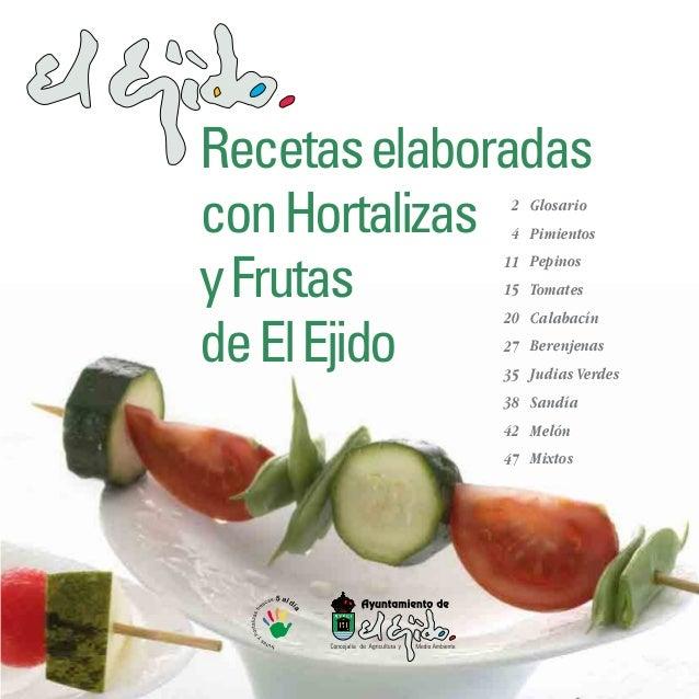 Recetas elaboradascon Hortalizas2 Glosario              4 Pimientosy Frutas             11 Pepinos             15 Tomatesd...