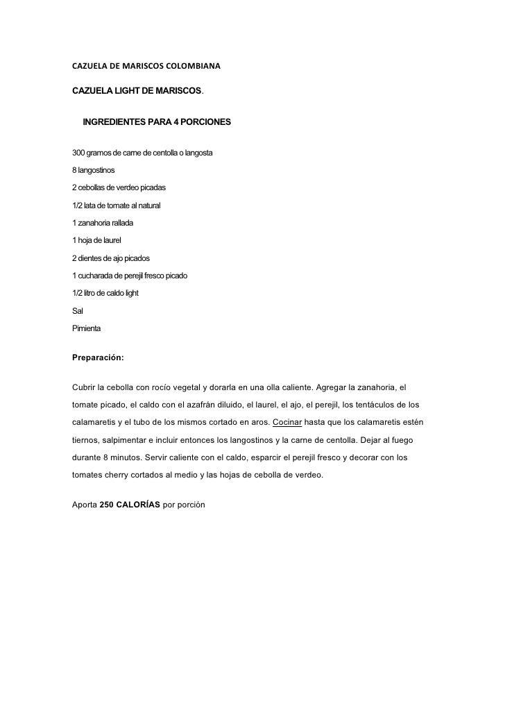 CAZUELA DE MARISCOS COLOMBIANA  CAZUELA LIGHT DE MARISCOS.      INGREDIENTES PARA 4 PORCIONES   300 gramos de carne de cen...