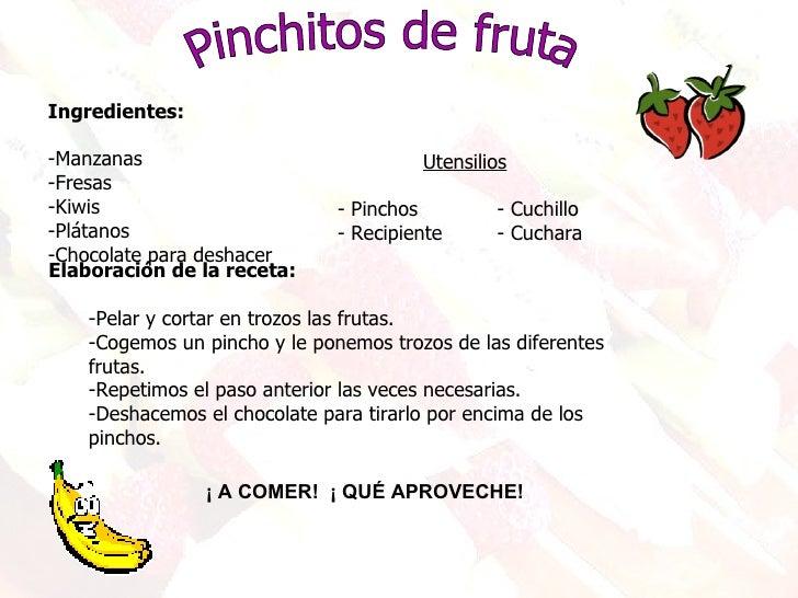 Pinchitos de fruta ¡ A COMER!  ¡ QUÉ APROVECHE! <ul><li>Ingredientes: </li></ul><ul><li>Manzanas </li></ul><ul><li>Fresas ...