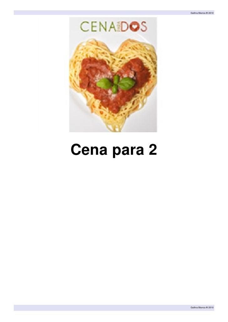 Gallina Blanca ® 2010     Cena para 2                   Gallina Blanca ® 2010