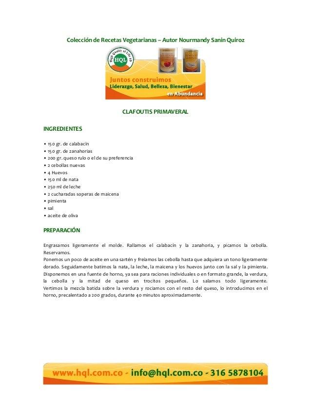 Colección de Recetas Vegetarianas – Autor Nourmandy Sanin QuirozCLAFOUTIS PRIMAVERALINGREDIENTES• 150 gr. de calabacín• 15...