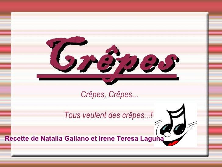Crêpes Crêpes, Crêpes... Tous veulent des crêpes...!   Recette de Natalia Galiano et Irene Teresa Laguna