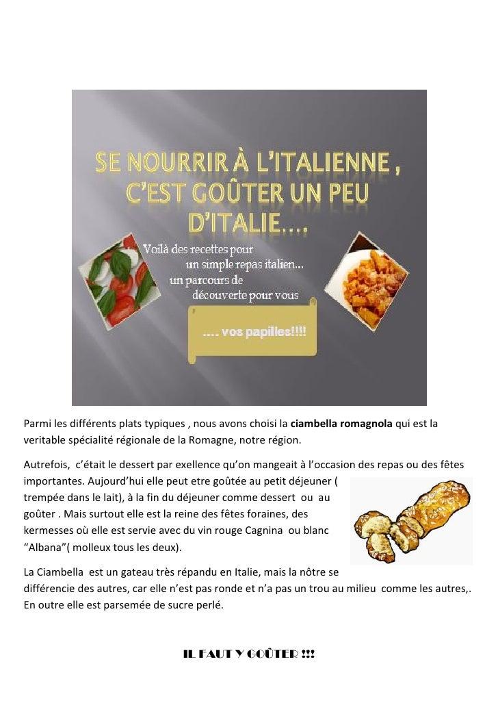 Parmi les différents plats typiques , nous avons choisi la ciambella romagnola qui est la veritable spécialité régionale d...