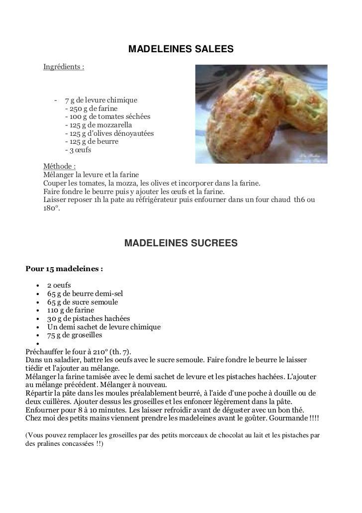 MADELEINES SALEES       Ingrédients :          -   7 g de levure chimique              - 250 g de farine              - 10...