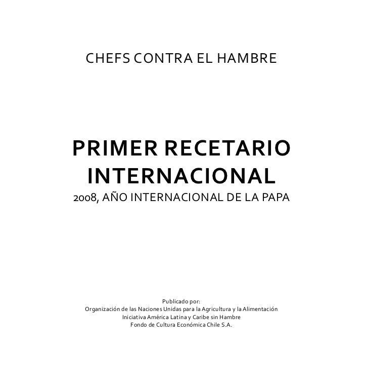 Chefs Contra el hambrePrimer recetario internacional2008, año InternaCIonal de la PaPa                              Public...