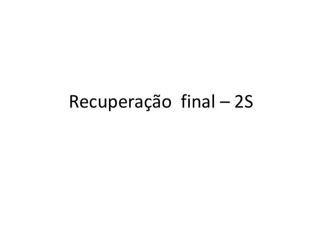Recuperação final – 2S