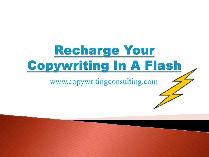 Recharge Your Copywriting In A Flash<br />www.copywritingconsulting.com<br />