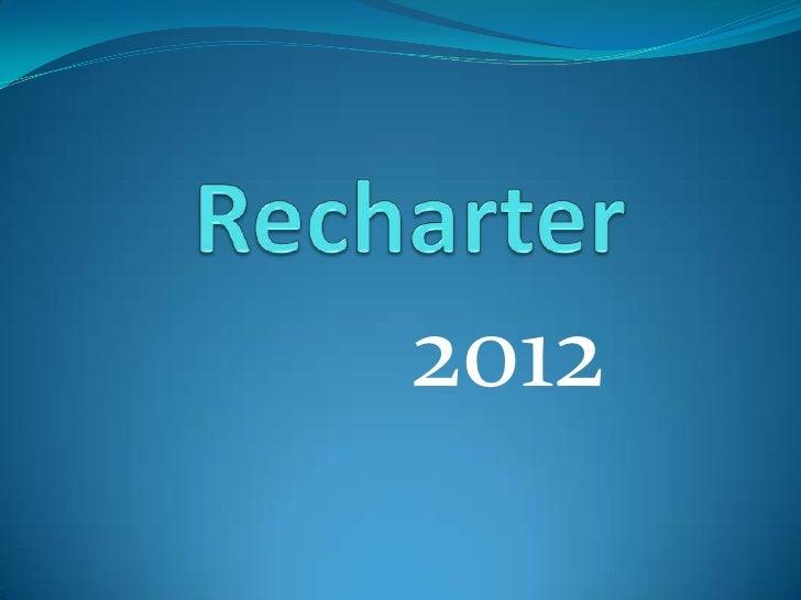 Recharter   <br />2012<br />
