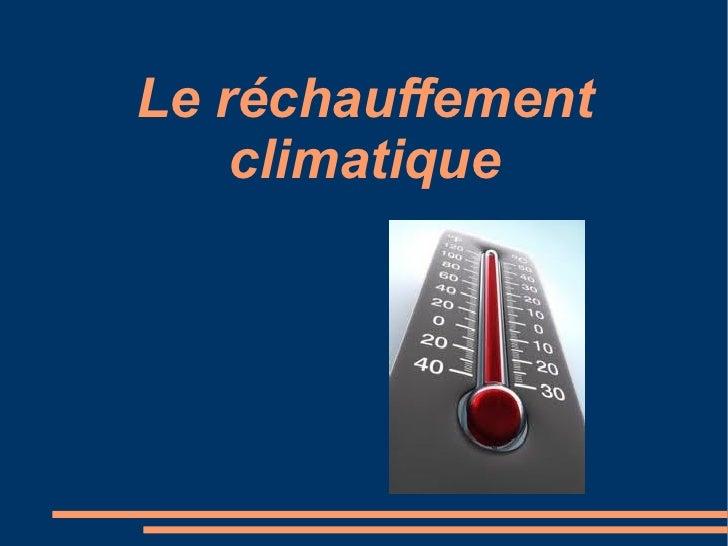 Le réchauffement climatique