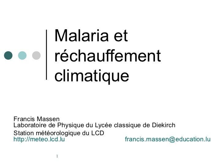 Malaria et             réchauffement             climatiqueFrancis MassenLaboratoire de Physique du Lycée classique de Die...