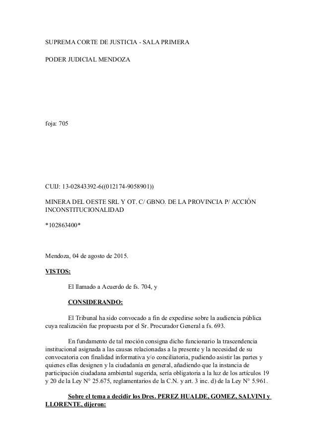 SUPREMA CORTE DE JUSTICIA - SALA PRIMERA PODER JUDICIAL MENDOZA foja: 705 CUIJ: 13-02843392-6((012174-9058901)) MINERA DEL...