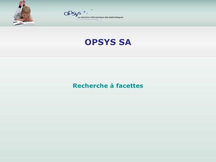 OPSYS SA Recherche à facettes
