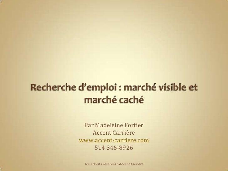 Par Madeleine Fortier     Accent Carrière www.accent-carriere.com      514 346-8926   Tous droits réservés : Accent Carriè...