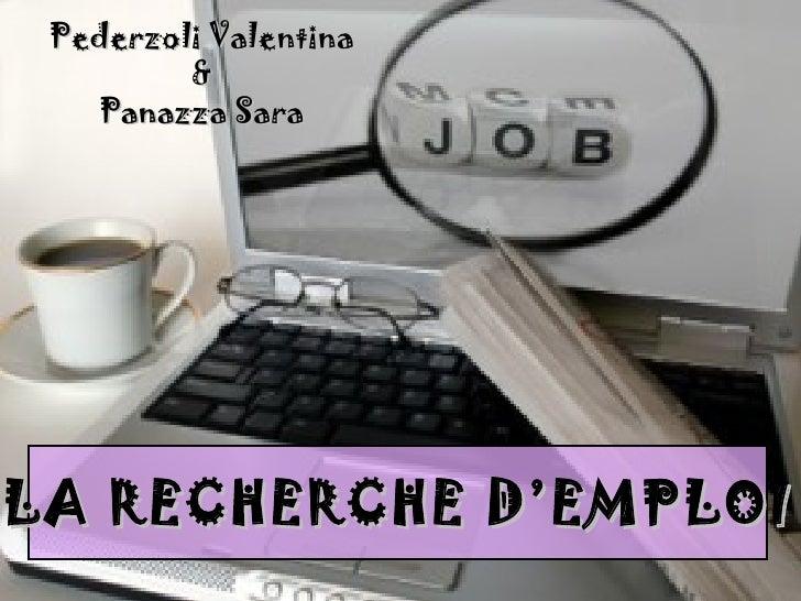 Pederzoli Valentina & Panazza Sara LA RECHERCHE D'EMPLOI