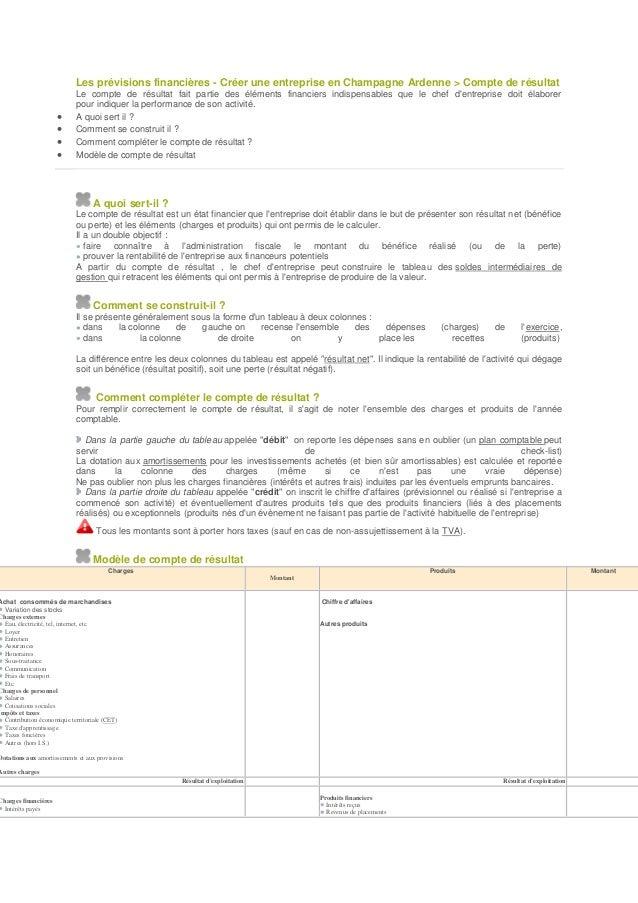 Les prévisions financières - Créer une entreprise en Champagne Ardenne > Compte de résultat Le compte de résultat fait par...