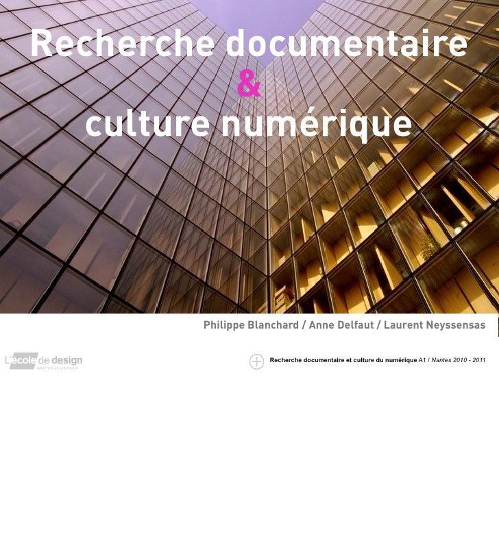 Recherche documentaire           &  culture numérique        Philippe Blanchard / Anne Delfaut / Laurent Neyssensas       ...