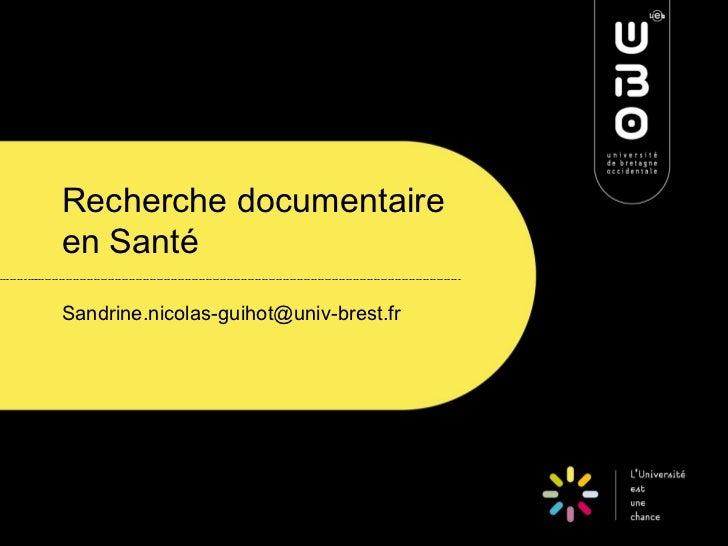Recherche documentaireen SantéSandrine.nicolas-guihot@univ-brest.fr