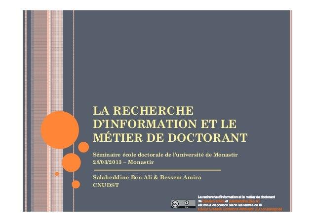 LA RECHERCHED'INFORMATION ET LEMÉTIER DE DOCTORANTSéminaire école doctorale de l'université de Monastir28/03/2013 – Monast...