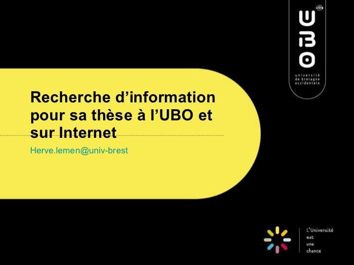 Recherche d'information pour sa thèse à l'UBO et sur Internet [email_address]