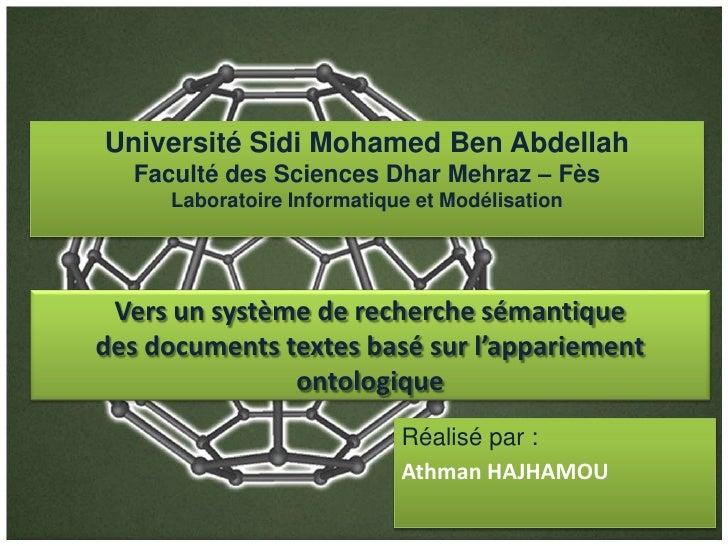 Université Sidi Mohamed Ben Abdellah  Faculté des Sciences Dhar Mehraz – Fès     Laboratoire Informatique et Modélisation ...