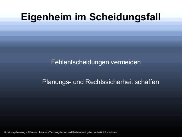 Eigenheim im ScheidungsfallFehlentscheidungen vermeidenPlanungs- und Rechtssicherheit schaffenScheidungsberatung in Münche...