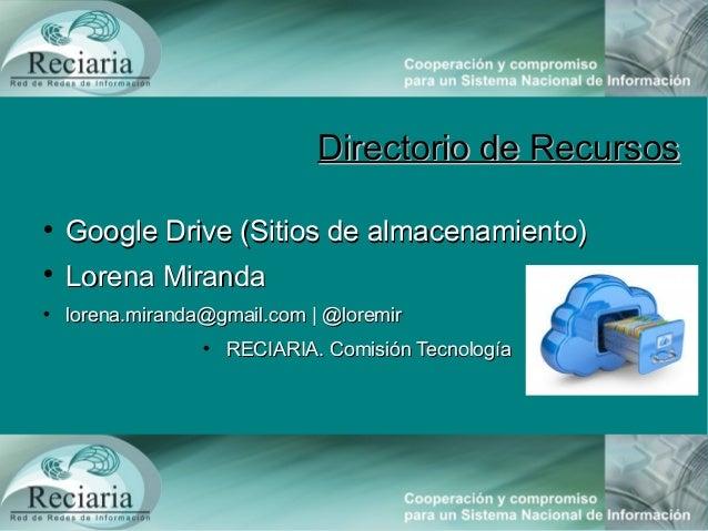 Directorio de RecursosDirectorio de RecursosGoogle Drive (Sitios de almacenamiento)Google Drive (Sitios de almacenamiento...