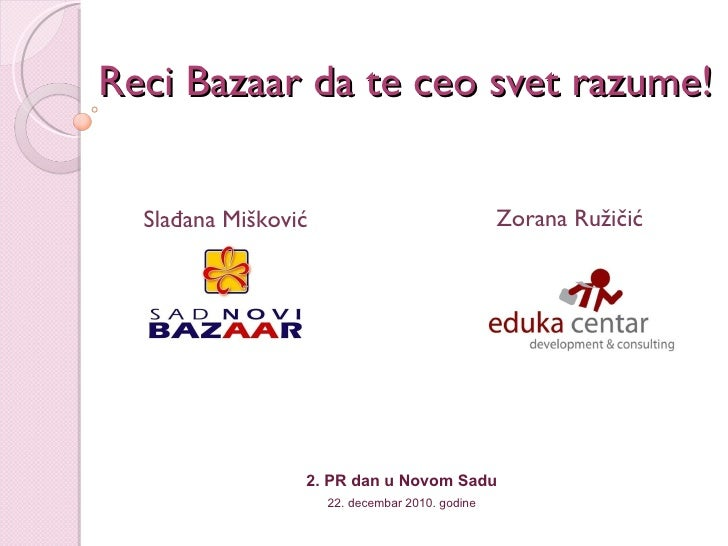 Reci Bazaar da te ceo svet razume!